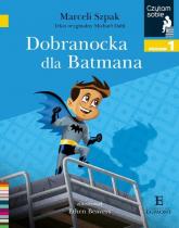 Czytam sobie Dobranocka dla Batmana Poziom 1 - Marceli Szpak | mała okładka