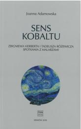 Sens kobaltu Zbigniewa Herberta i Tadeusza Różewicza spotkania z malarzami - Joanna Adamowska | mała okładka