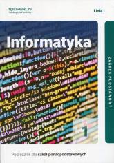 Informatyka 1 Podręcznik Linia 1 Zakres podstawowy Szkoła ponadpodstawowa - Wojciech Hermanowski | mała okładka