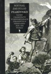 Piarżysko Tatry i Zakopane w reportażach prasowych przełomu XIX i XX wieku - Michał Jagiełło | mała okładka