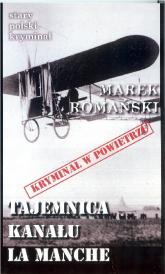 Tajemnica Kanału La Manche - Marek Romański | mała okładka