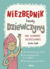 Niezbędnik każdej dziewczyny Jak ogarnąć dojrzewanie - Anita Naik | mała okładka