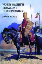 Wojny walijskie Edwarda I Długonogiego - John E. Morris | mała okładka