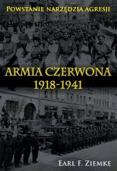 Armia Czerwona 1918-1941 Powstanie narzędzia agresji. - Earl F. Ziemke | mała okładka