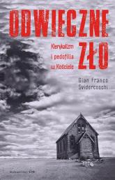 Odwieczne zło Klerykalizm i pedofilia w Kościele - Svidercoschi Gian Franco | mała okładka
