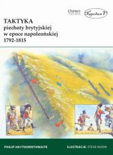 Taktyka piechoty brytyjskiej w epoce napoleońskiej 1792-1815 - Haythornthwaite Philip | mała okładka