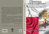 Świeckie czy wyznaniowe? Wizja państwa polskiego w prasie katolickiej w latach 2005–2015 - Kinga Przybysz-Polakowska | mała okładka