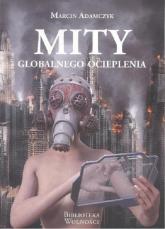 Mity globalnego ocieplenia - Marcin Adamczyk | mała okładka