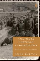 Anatomia pewnego ludobójstwa Życie i śmierć Buczacza - Bartov Omer   mała okładka