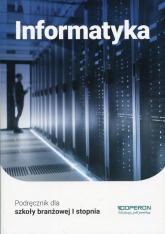 Informatyka Podręcznik Szkoła branżowa I stopnia. Szkoła ponadpodstawowa - Wojciech Hermanowski | mała okładka