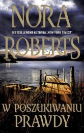 W poszukiwaniu prawdy - Nora Roberts | mała okładka
