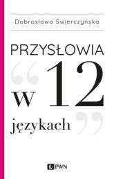 Przysłowia w 12 językach - Dobrosława Świerczyńska   mała okładka
