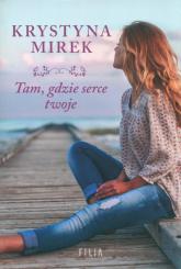 Tam, gdzie serce twoje Wielkie Litery - Krystyna Mirek | mała okładka
