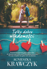 Tylko dobre wiadomości Wielkie Litery - Agnieszka Krawczyk | mała okładka