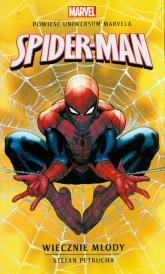 Spider-Man Wiecznie młody - Stefan Petrucha | mała okładka