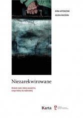 Niezarekwirowane Historie ludzi  którzy przeżyli to, czego boimy się najbardziej - Artemjewa Anna, Raczewa Jelena | mała okładka