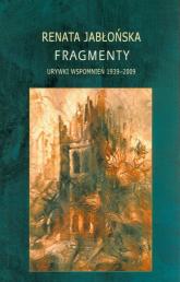 Fragmenty Urywki wspomnień 1939-2009 - Renata Jabłońska   mała okładka