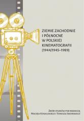 Ziemie Zachodnie i Północne w polskiej kinematografii (1944/1945-1989) -  | mała okładka