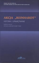 Akcja Reinhardt Historia i upamiętnianie -  | mała okładka