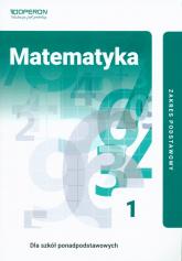 Matematyka 1 Podręcznik Zakres podstawowy Szkoła ponadpodstawowa - Kinga Gałązka | mała okładka