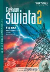 Ciekawi świata 2 Fizyka Podręcznik Zakres rozszerzony Część 2 Szkoła ponadgimnazjalna - Grzegorz Kornaś   mała okładka