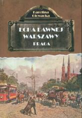 Echa dawnej Warszawy Praga - Karolina Głowacka | mała okładka