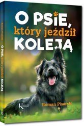 O psie, który jeździł koleją - Roman Pisarski | mała okładka