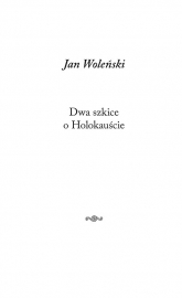 Dwa szkice o Holokauście - Jan Woleński | mała okładka