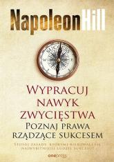 Wypracuj nawyk zwycięstwa Poznaj prawa rządzące sukcesem - Napoleon Hill   mała okładka