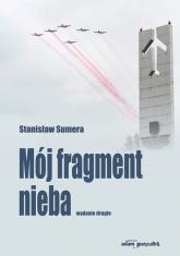 Mój fragment nieba - Stanisław Sumera | mała okładka