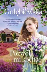 Pozwól mi kochać - Ilona Gołębiewska | mała okładka