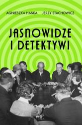 Jasnowidze i detektywi - Haska Agnieszka, Stachowicz Jerzy | mała okładka