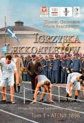 Igrzyska lekkoatletów Tom 1 Ateny 1896 - Grinberg Daniel, Parczewski Adam | mała okładka