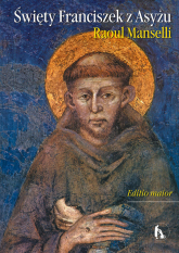 Święty Franciszek z Asyżu Editio maior - Raoul Manselli   mała okładka