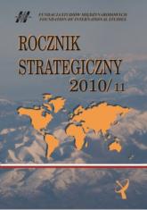 Rocznik strategiczny 2010/2011 Przegląd sytuacji politycznej, gospodarczej i wojskowej w środowisku międzynarodowym Polski -  | mała okładka