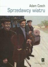 Sprzedawcy wiatru Muzykanci i ich muzyka między wsią a miastem - Adam Czech | mała okładka