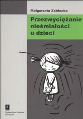 Przezwyciężanie nieśmiałości u dzieci - Małgorzata Zabłocka   mała okładka