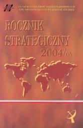 Rocznik strategiczny 2004/05 Przegląd sytuacji politycznej, gospodarczej i wojskowej w środowisku międzynarodowym Polski -  | mała okładka