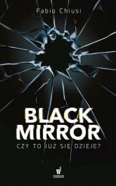 Black Mirror Czy to już się dzieje - Fabio Chiusi | mała okładka