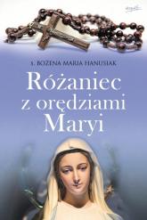 Różaniec z orędziami Maryi - Hanusiak Bożena Maria | mała okładka