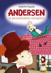 Andersen W poszukiwaniu szczęścia - Wioletta Piasecka   mała okładka