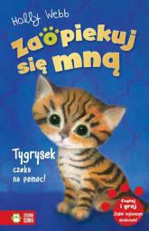 Zaopiekuj się mną Tygrysek czeka na pomoc! - Holly Webb | mała okładka