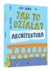 Jak to działa Architektura - Artur Jabłoński | mała okładka
