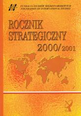 Rocznik strategiczny 2000/2001 Przegląd sytuacji politycznej, gospodarczej i wojskowej w środowisku międzynarodowym Polski -  | mała okładka
