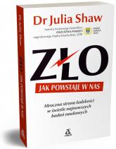 Zło Jak powstaje w nas Mroczna strona człowieczeństwa w świetle najnowszych badań naukowych - Julia Shaw | mała okładka