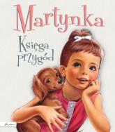 Martynka Księga przygód tekst polski Wanda Chotomska - Gilbert Delahaye | mała okładka