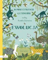 Ewolucja O powstawaniu gatunków według Karola Darwina - Sabina Radeva | mała okładka