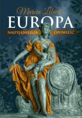 Europa Najpiękniejsza opowieść - Marcin Libicki | mała okładka