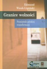 Granice wolności Pamiętnik polskiej transformacji - Edmund Wnuk-Lipiński | mała okładka