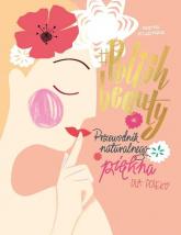 #Polish beauty Przewodnik naturalnego piękna dla Polek - Marta Krupińska | mała okładka